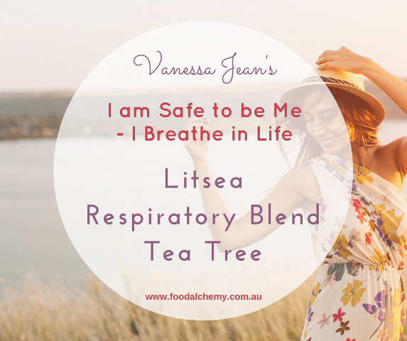 I am Safe to be Me - I Breathe in Life essential oil reference: Litsea, Respiratory Blend, Tea Tree.